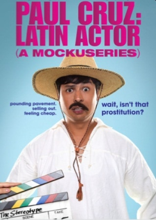 "Press Release: Innovative New Comedy ""Paul Cruz: Latin Actor (A Mockuseries),"" Breaking Stereotypes & Redefining TV. 1"