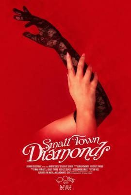 Small Town Diamonds: A short film documentary about Burlesque Troupe, The Looking Glass Revue will premiere at Cannes 1